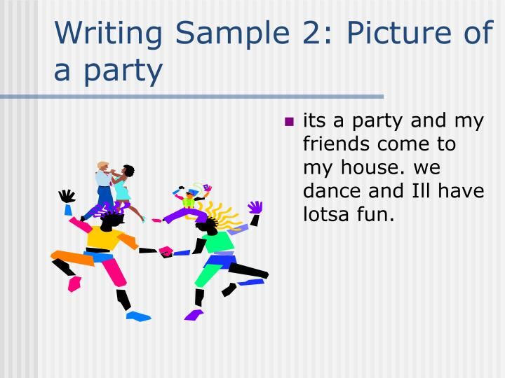 Writing Sample 2: Picture of a party