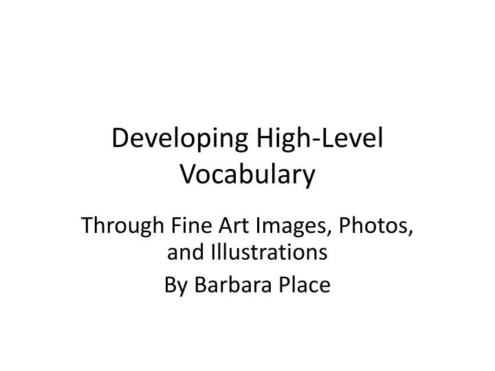 Developing high level vocabulary