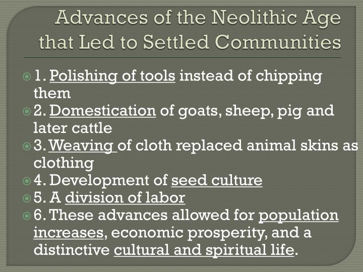 Advances of the Neolithic Age that Led to Settled Communities