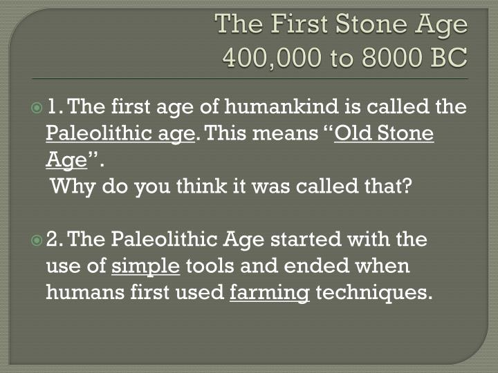 The First Stone Age