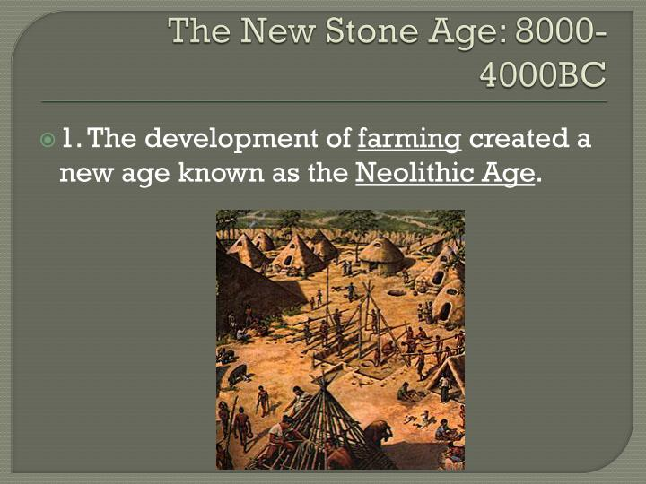 The New Stone Age: 8000-4000BC