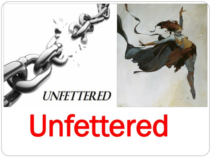 Unfettered