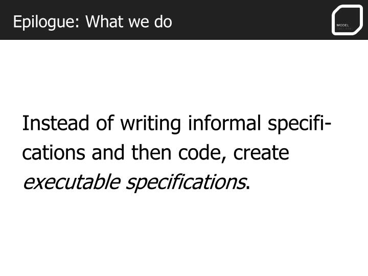 Epilogue: What we do
