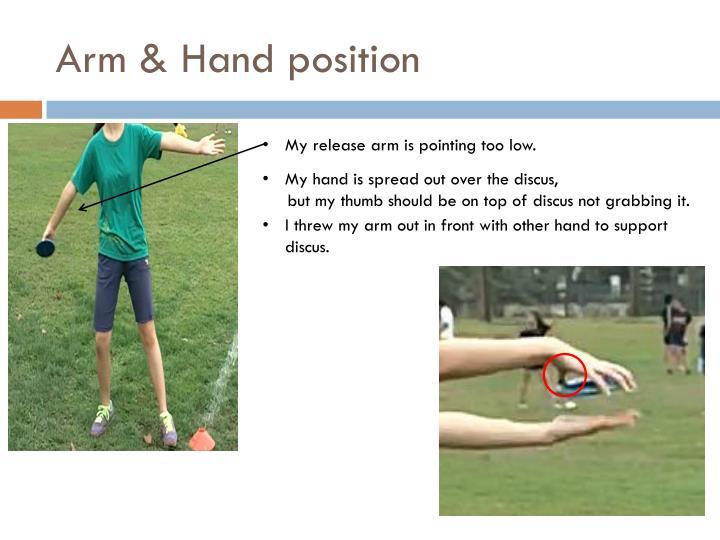Arm & Hand position