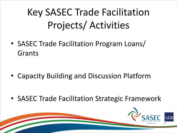 Key SASEC Trade Facilitation Projects/ Activities