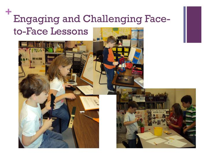 Engaging and Challenging Face-to-Face Lessons