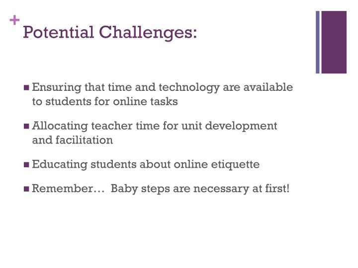 Potential Challenges: