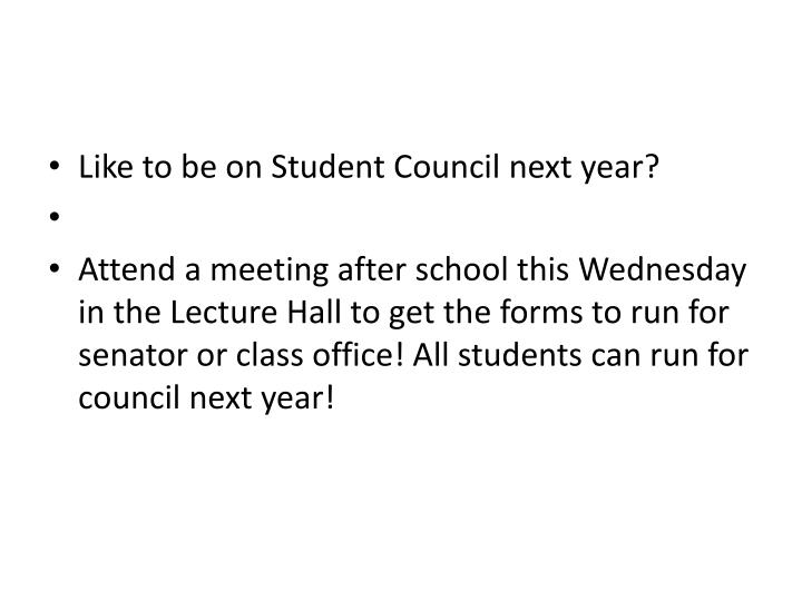 Like to be on Student Council next year?