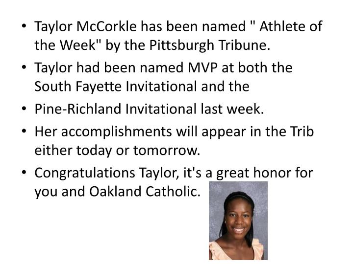 "Taylor McCorkle has been named "" Athlete of the Week"" by the Pittsburgh Tribune."