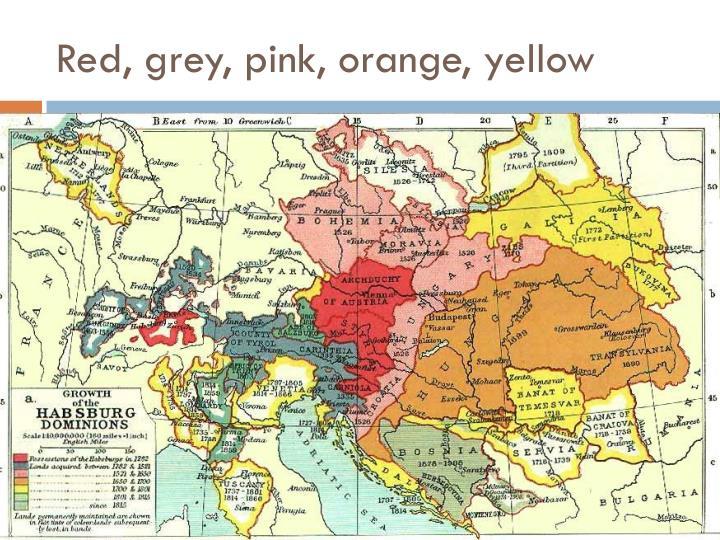 Red, grey, pink, orange, yellow