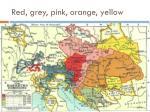 red grey pink orange yellow