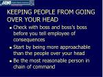 keeping people from going over your head