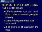 keeping people from going over your head1
