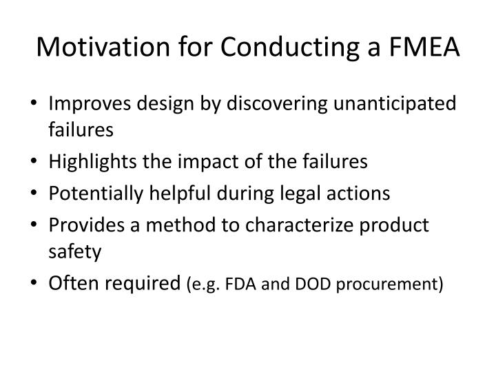 Motivation for Conducting a FMEA