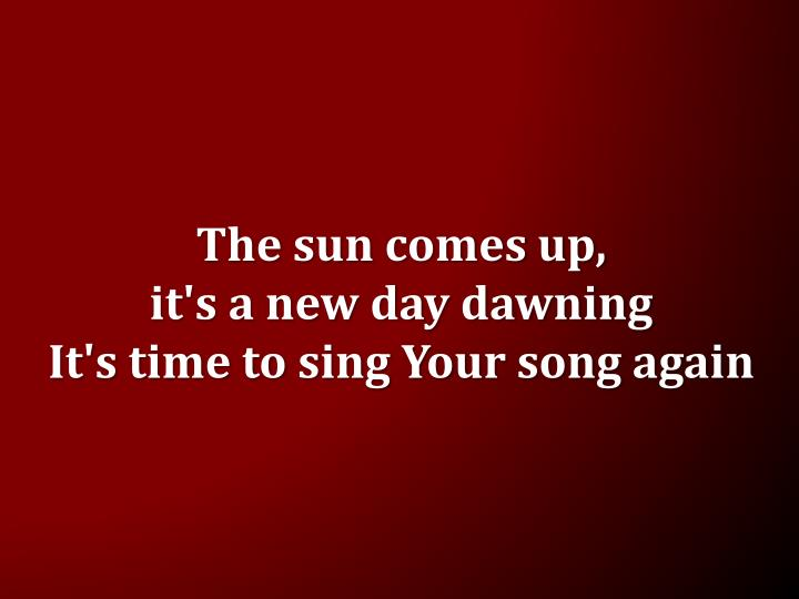 The sun comes up,