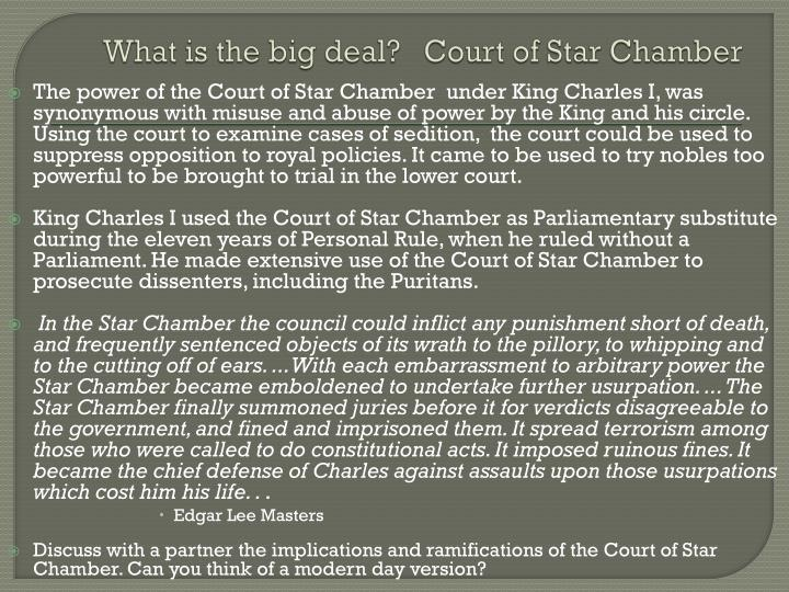 What is the big deal?   Court of Star Chamber