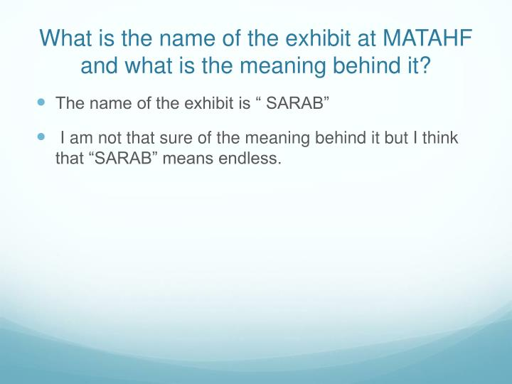 What is the name of the exhibit at MATAHF and what is the meaning behind it?