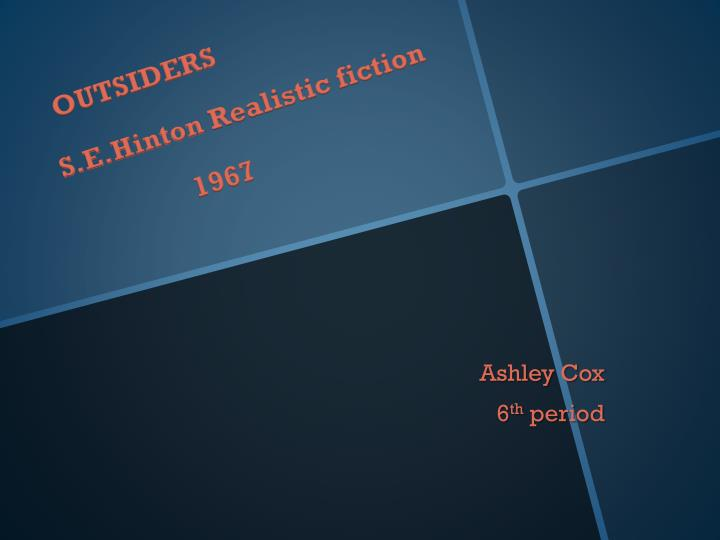 Essay on who se hinton refers to as the outsiders