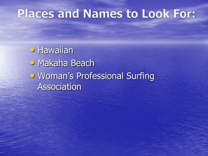 Places and Names to Look For: