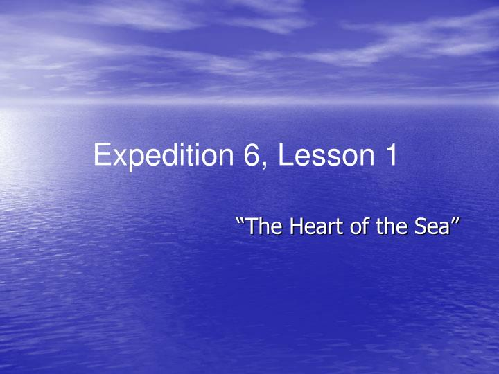 """""""The Heart of the Sea"""""""