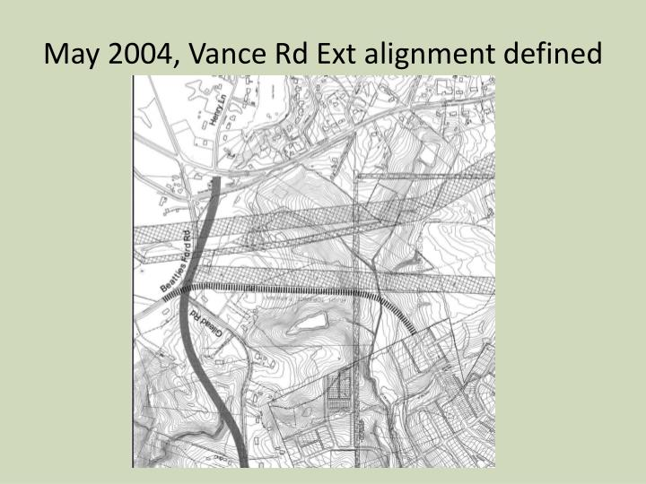 May 2004, Vance Rd Ext alignment defined