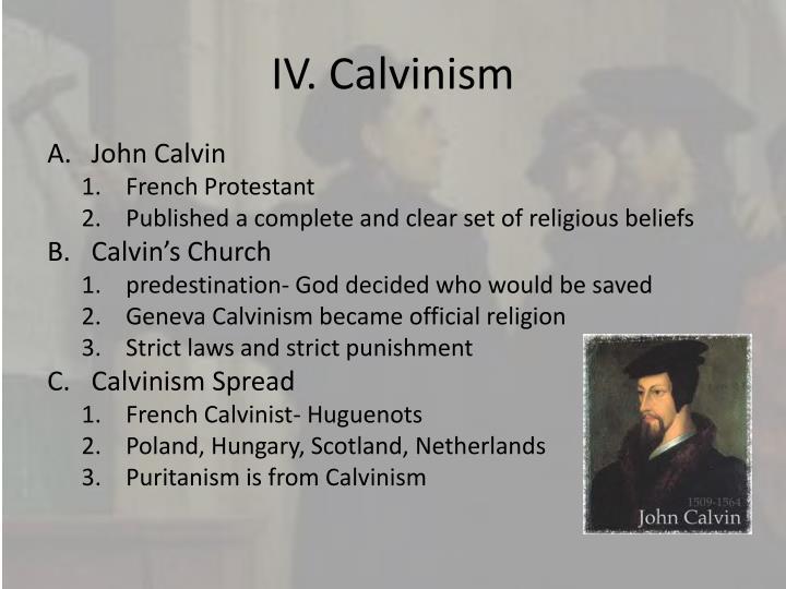 IV. Calvinism