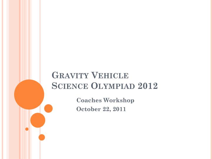 Gravity vehicle science olympiad 2012