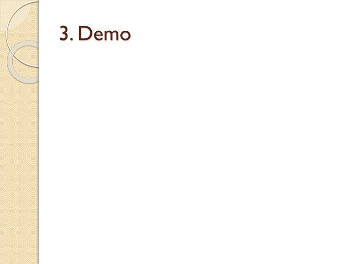 3. Demo