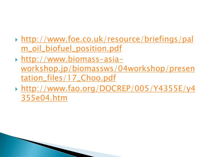 http://www.foe.co.uk/resource/briefings/palm_oil_biofuel_position.pdf