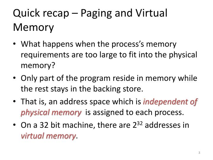 Quick recap – Paging and Virtual Memory