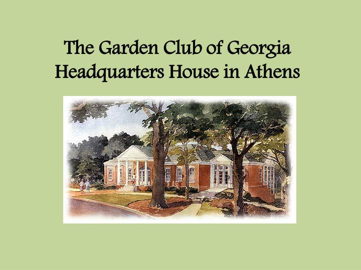 The Garden Club of Georgia Headquarters House in Athens