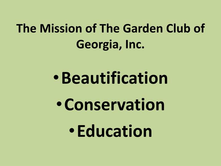 The Mission of The Garden Club of Georgia, Inc.