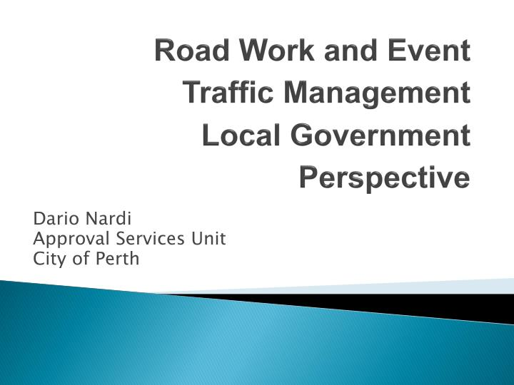 Road work and event traffic management local government perspective