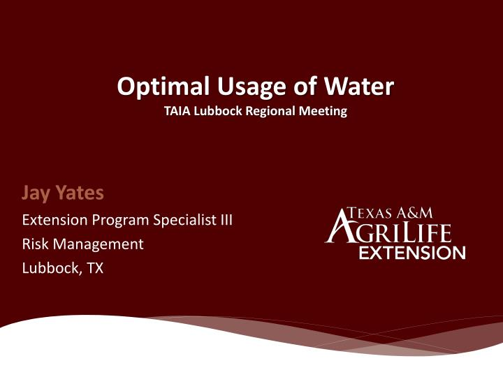 Optimal usage of water taia lubbock regional meeting