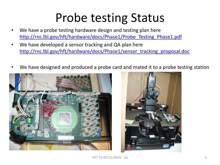 Probe testing Status