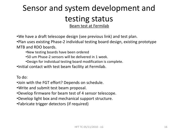 Sensor and system development and testing status