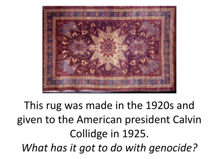 This rug was made in the 1920s and given to the American president Calvin