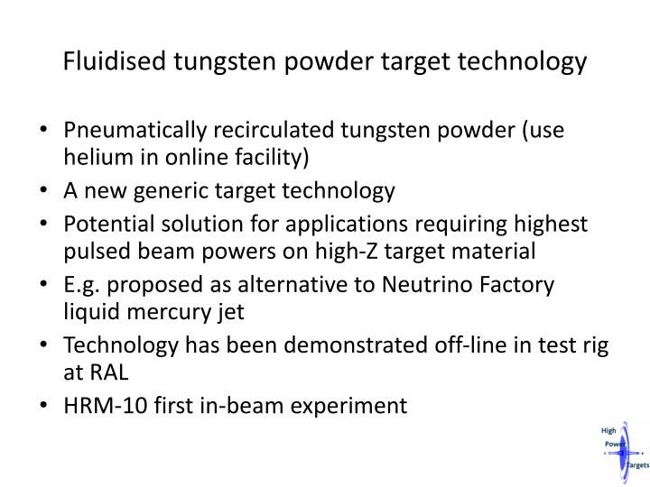 Fluidised tungsten powder target technology