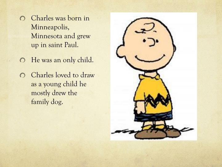 Charles was born in Minneapolis, Minnesota and grew up in saint