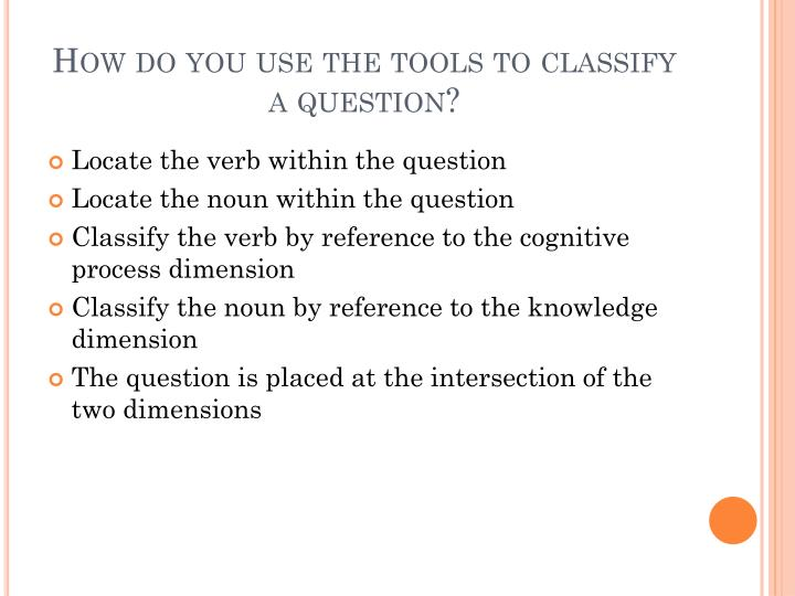 How do you use the tools to classify a question?