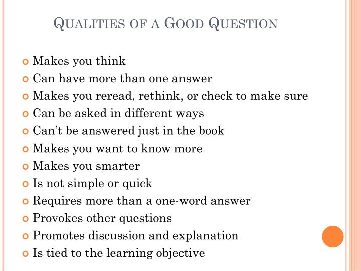 Qualities of a Good Question