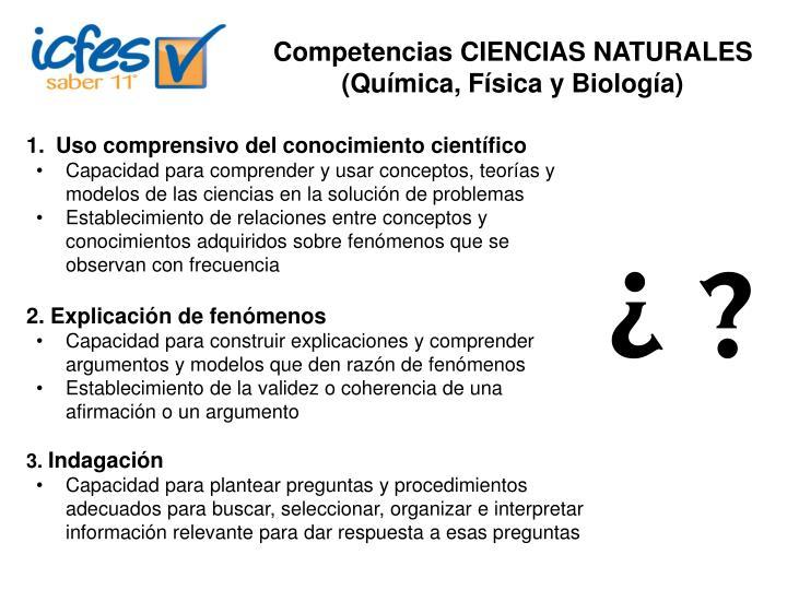 Competencias CIENCIAS NATURALES (Química, Física y Biología)