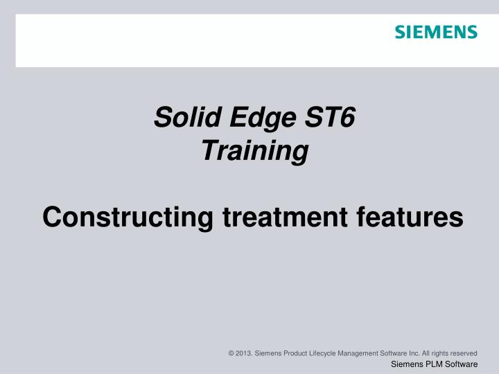 solid edge st6 training constructing treatment features