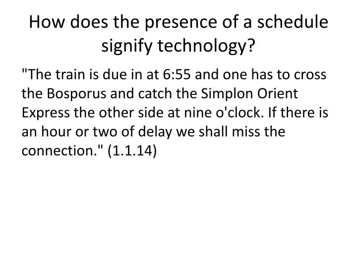 How does the presence of a schedule signify technology?