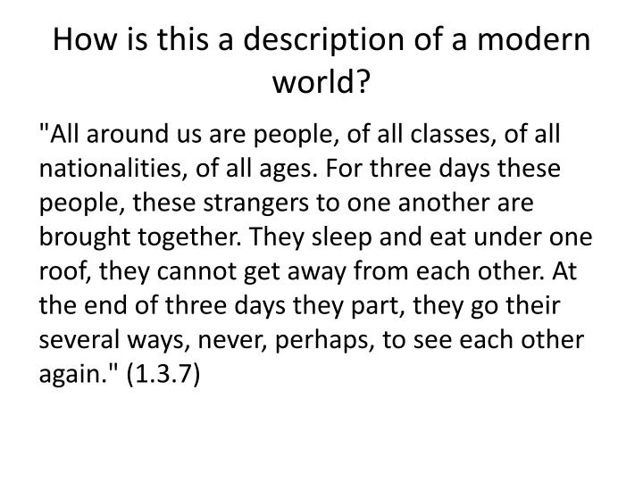 How is this a description of a modern world?
