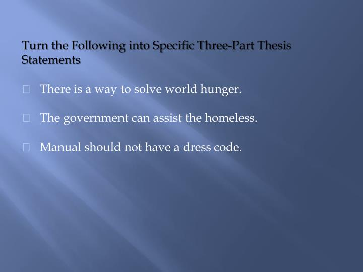 Turn the Following into Specific Three-Part Thesis  Statements