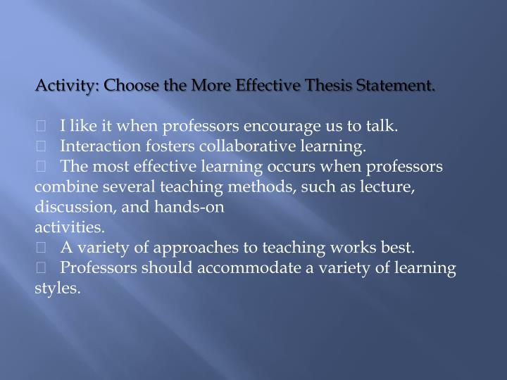 Activity: Choose the More Effective Thesis Statement.