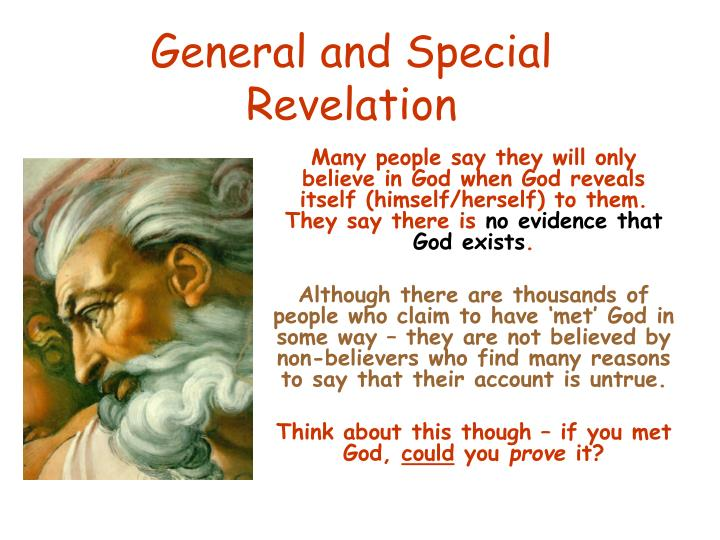 special revelation One of the most important subjects to which we can give our thoughts is that of  the relationship between general and special revelation.