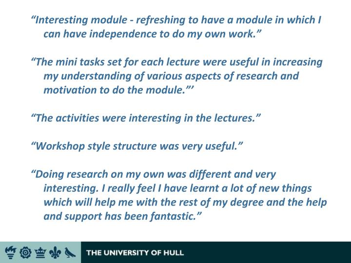 """Interesting module - refreshing to have a module in which I can have independence to do my own work"