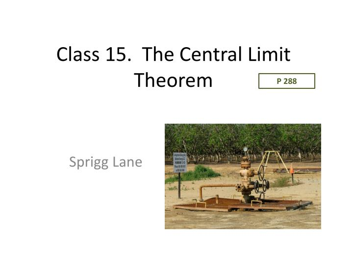 Class 15 the central limit theorem